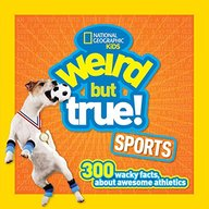 Weird But True Sports : 300 Wacky Facts About Awesome Athletics
