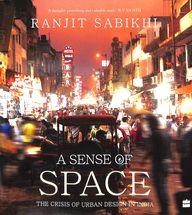 Sense Of Space : The Crisis Of Urban Design In India