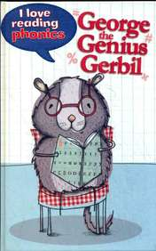 George The Genius Gerbil : I Love Reading Phonics Level 5 Book C