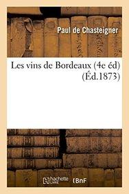 Les Vins de Bordeaux (Savoirs Et Traditions) (French Edition)