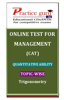 Online Test for Management: CAT: Quantitative Ability: Topic-Wise: Trigonometry