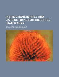 Instructions in Rifle and Carbine Firing for the United States Army