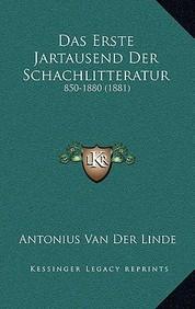 Das Erste Jartausend Der Schachlitteratur: 850-1880 (1881)