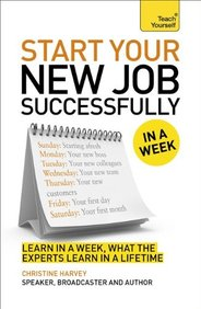 Start Your New Job Successfully: A Teach Yourself Guide (Teach Yourself: Business)