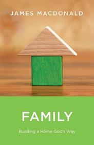Family: Building A Home God's Way