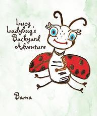 Lucy Ladybug's Backyard Adventure