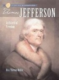 Thomas Jefferson: Architect Of Freedom (Sterling Biographies)