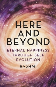 Here & Beyond : Eternal Happiness Through Self Evolution