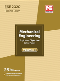 Ese 2020 Preliminary Exam : Mechanical Engineering Objective Paper Volume 02