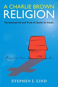 A Charlie Brown Religion: The Spiritual Life and Work of Charles M. Schulz (Great Comics Artists Series)