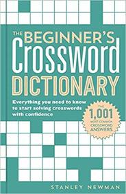 Beginners Crossword Dictionary : Everything You Need To Know To Start Solving Crosswords With