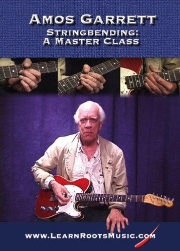 Amos Garrett - Guitar Stringbending - A Master Class