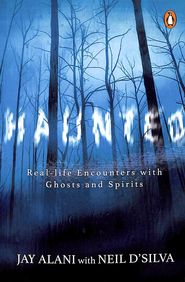 Haunted  : Real Life Encounters With Ghosts & Spirits