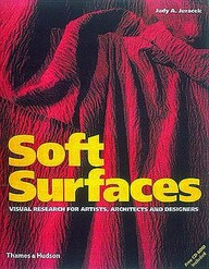 Soft Surfaces : Visual Research For Artists Architects & Designers W/Cd