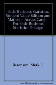 Basic Business Statistics, Student Value Edition and MathXL -- Access Card -- for Basic Business Statistics Package (12th Edition)