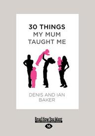 30 Things My Mum Taught Me (Large Print 16pt)