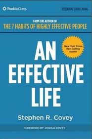 Effective Life : The 7 Habits Of Highly Effective People