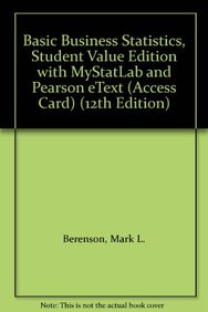 Basic Business Statistics, Student Value Edition with MyStatLab and Pearson eText (Access Card) (12th Edition)