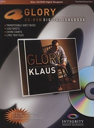 Glory: An evening of worship with Klaus (CD-Rom Songbook)