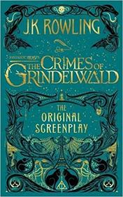 Fantastic Beasts : The Crimes Of Grindelwald The Original Screenplay