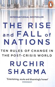 Rise And Fall Of Nations : 10 Rules Of Change In The Post Crisis World