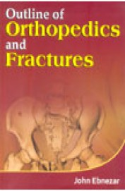 Outline Of Orthopedics & Fractures