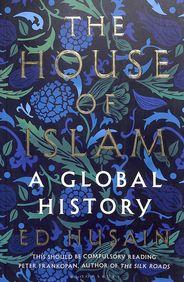 House Of Islam : A Global History