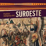 Pueblos Indigenas del Suroeste (Native Peoples of the Southwest) (Pueblos Indigenas de Norte America (Native Peoples of North) (Spanish Edition)