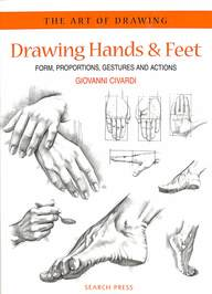 Drawing Hands & Feet : Form Proportions Gestures & Actions