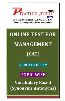 Online Test for Management: CAT: Verbal Ability: Topic-Wise: Vocabulary Based (Synonyms Antonyms)