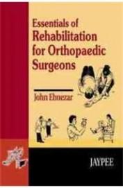 Essentials Of Rehabiliation For Orthopaedic Surgeo Ns