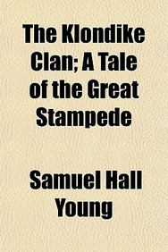 The Klondike Clan; A Tale of the Great Stampede
