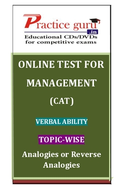 Online Test for Management: CAT: Verbal Ability: Topic-Wise: Analogies or Reverse Analogies
