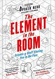 Element In The Room : Science Y Stuff Staring You In The Face
