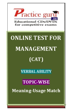 Online Test for Management: CAT: Verbal Ability: Topic-Wise: Meaning-Usage Match