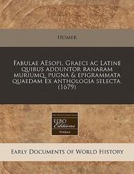 Fabulae Aesopi, Graeci Ac Latine Quibus Adduntor Ranaram Muriumq, Pugna And Epigrammata Quaedam Ex Anthologia Selecta. (1679)