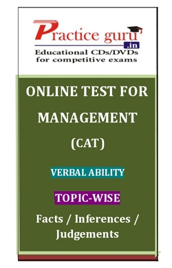 Online Test for Management: CAT: Verbal Ability: Topic-Wise: Facts/Inferences/Judgements