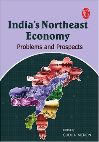 India's Northeast Economy: Problems and Prospects