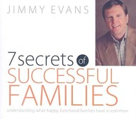 7 Secrets of Successful Families: Understanding What Happy, Functional Families Have in Common