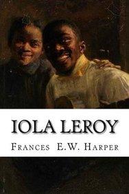 Iola Leroy,: ,or shadows uplifted