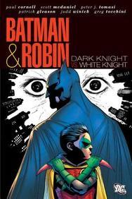 Batman & Robin: Dark Knight, White Knight