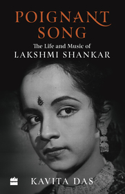 Poignant Song : The Life & Music Of Lakshmi Shankar