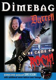 Dimebag Darrell: He Came to Rock[ With DVD]