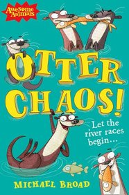 Otter Chaos! (Awesome Animals)