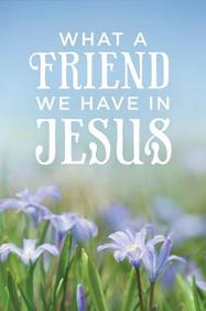 What a Friend We Have in Jesus: 25- Pack Tracts