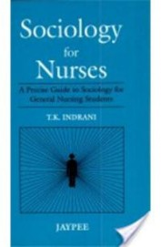 Sociology For Nurses A Precise Guide To Sociology For General Nursing Students