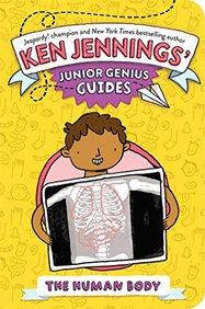 The Human Body (Ken Jennings Junior Genius Guides)
