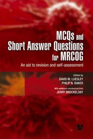 Mcqs And Short Answer Questions For Mrcog: An Aid To Revision And Self-Assessment (Hodder Arnold Publication)