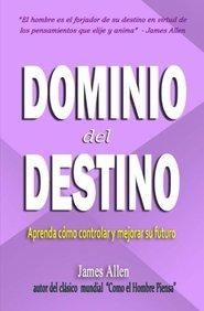 El Dominio del Destino (Spanish Edition)