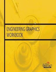 Engineering Graphics Workbook
